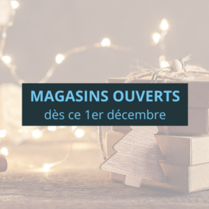 Magasins ouverts